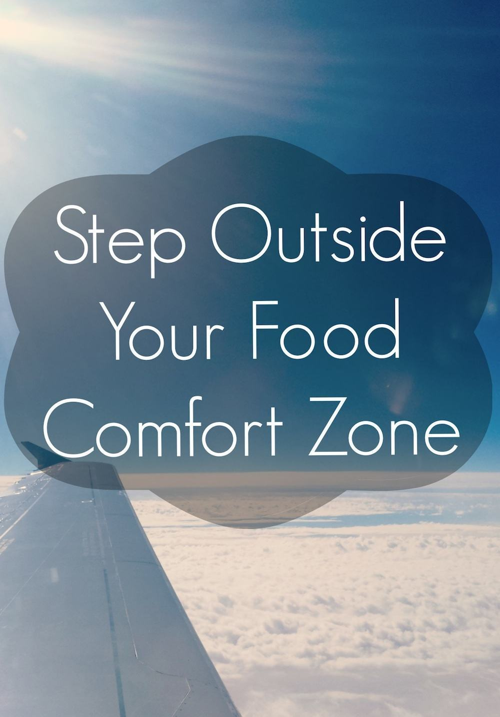 Step outside your food comfort zone prepgreen for Comfort zone
