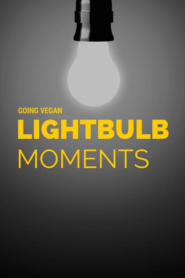 going vegan lightbulb moments